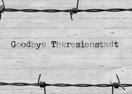 Goodbye Theresienstadt